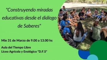 """1° Encuentro """"Construyendo miradas educativas desde el diálogo de saberes"""""""