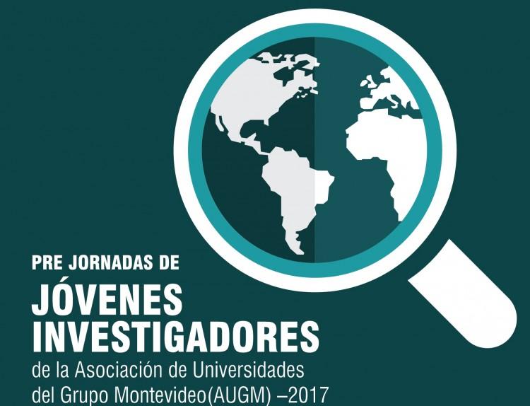 Pre Jornadas de Jóvenes Investigadores de la Asociación de Universidades del Grupo Montevideo (AUGM) –2017
