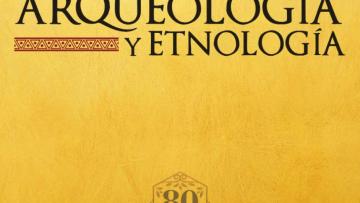 80 años de Anales de Arqueología y Etnología: toda una tradición en edición científica
