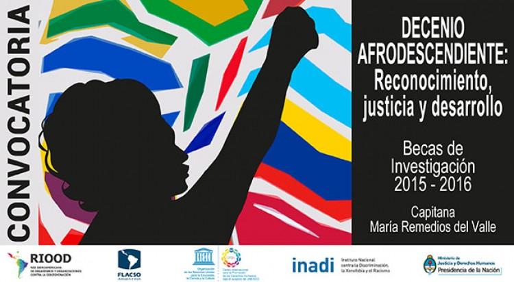 """Convocatoria- Decenio Afrodescendiente. Reconocimiento, Justicia y Desarrollo. Becas de Investigación 2015-2016 """"Capitana Remedios del Valle"""""""