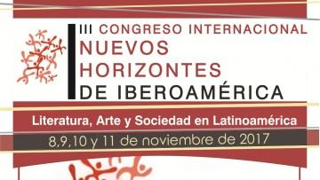 Se estableció el plazo de presentación de propuestas para el III Congreso Internacional: Nuevos Horizontes de Iberoamérica
