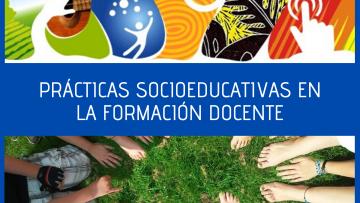 Las Prácticas Socioeducativas en la formación docente