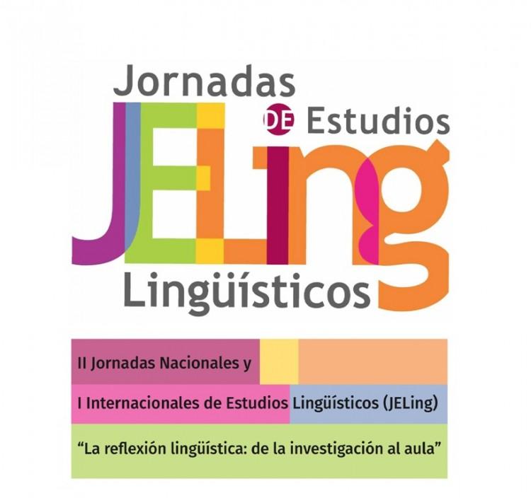 """II Jornadas Nacionales y I Internacionales de Estudios Lingüísticos (JELing) """"La reflexión lingüística: de la investigación al aula"""""""