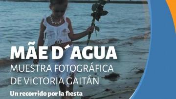 Inaugurarán Muestra fotográfica MÃE D´AGUA