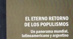 Se presentará libro que analiza panorama mundial, latinoamericano y argentino de los populismos