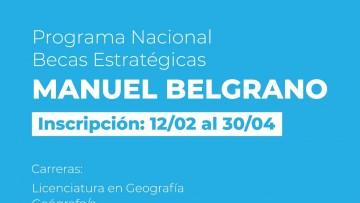 Está abierta la convocatoria al Programa de Becas Estratégicas Manuel Belgrano