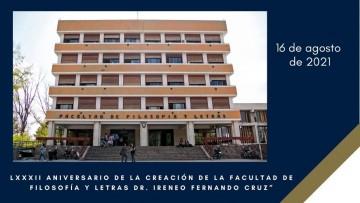 """16 de agosto de 2021: LXXXII Aniversario de la creación de la Facultad de Filosofía y Letras Dr. Ireneo Fernando Cruz"""""""