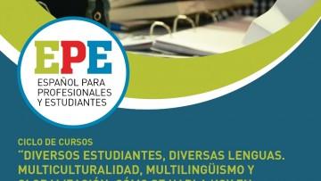 """Ciclo de cursos """"Diversos estudiantes, diversas lenguas. Multiculturalidad, multilingüismo y globalización: cómo se habla hoy en la escuela"""""""
