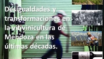 Realizarán conferencia sobre desigualdades y transformaciones en la vitivinicultura de Mendoza en las últimas décadas