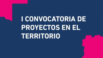 Extensión del plazo de la Primera Convocatoria de proyectos en el territorio