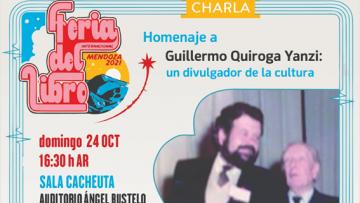 La FFyL  homenajeará a Guillermo Quiroga Yanzi en la Feria Internacional del libro de Mendoza