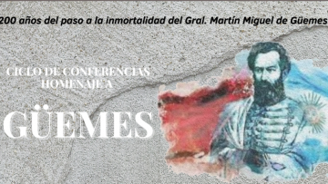 Se realizará un Ciclo de Conferencias en Homenaje a Güemes a 200 años de su paso a la inmortalidad